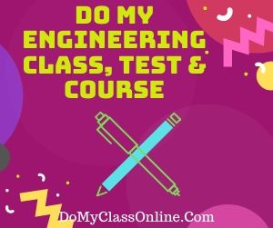 Do My Engineering Class, Test & Course