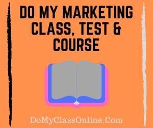 Do My Marketing Class, Test & Course