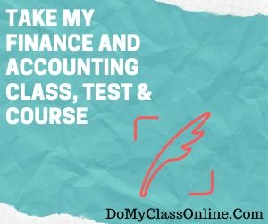 Take My Finance And Accounting Class, Test & Course