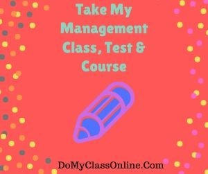 Take My Management Class, Test & Course